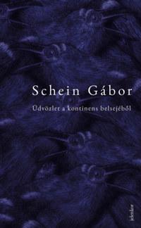 Schein Gábor: Üdvözlet a kontinens belsejéből -  (Könyv)