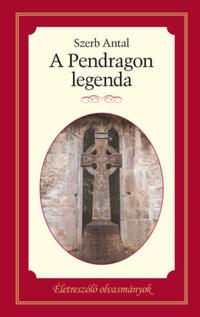 Szerb Antal: A Pendragon legenda -  (Könyv)