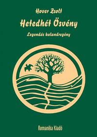 Hover Zsolt: Hetedhét Ösvény - Legendás kalandregény -  (Könyv)