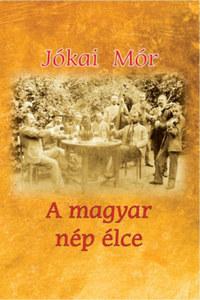 Jókai Mór: A magyar nép élce -  (Könyv)