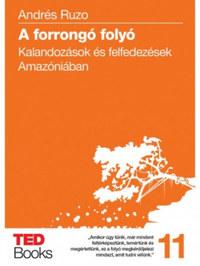 Andrés Ruzo: A forrongó folyó - Kalandozások és felfedezések Amazóniában -  (Könyv)