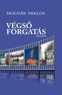 Molnár Miklós: Végső forgatás -  (Könyv)