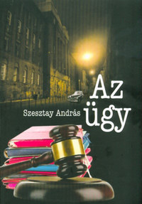 Szesztay András: Az ügy -  (Könyv)