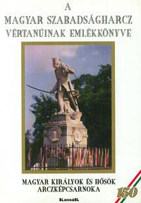 Kassák Kiadó: A magyar szabadságharcz vértanúinak emlékkönyve -  (Könyv)