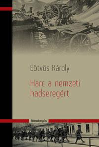 Eötvös Károly: Harc anemzeti hadseregért -  (Könyv)