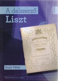 Bozó Péter: A dalszerző Liszt -  (Könyv)