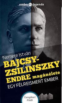 Nemere István: Bajcsy-Zsilinszky Endre magánélete - Egy félreismert ember -  (Könyv)