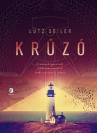 Lutz Seiler: Krúzó -  (Könyv)