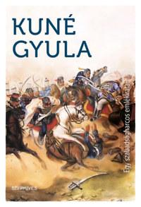 Kuné Gyula: Egy szabadságharcos emlékiratai -  (Könyv)