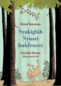 Kirsi Kunnas: Nyakigláb Nyuszi bukfencei -  (Könyv)