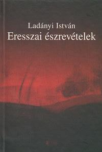 Ladányi István: Eresszai észrevételek - Esszék, tanulmányok -  (Könyv)