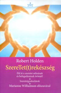 Robert Holden: SzereTet(t)rekészség -  (Könyv)