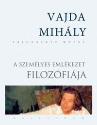 Vajda Mihály: A személyes emlékezet filozófiája -  (Könyv)