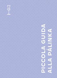 Áldozó Krisztián: Piccola guida alla pálinka -  (Könyv)