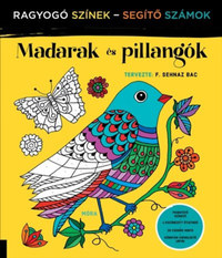 F. Sehnaz Bac: Madarak és pillangók - Ragyogó Színek - Segítő Számok -  (Könyv)