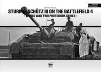 Pánczél Mátyás: Sturmgeschütz III on the battlefield 4 - World War Two Photobook Series Vol. 13 -  (Könyv)