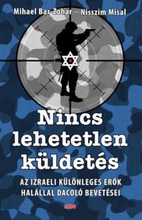 Mihael Bar-Zohar, Nisszim Misál: Nincs lehetetlen küldetés -  (Könyv)
