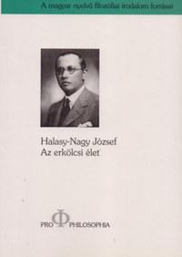 Halasy-Nagy József: Az erkölcsi élet -  (Könyv)