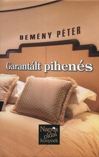 Demény Péter: Garantált pihenés -  (Könyv)