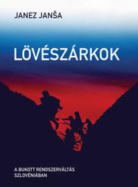 Janez Jansa: Lövészárkok - A bukott rendszerváltás Szlovéniában -  (Könyv)