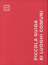 Áldozó Krisztián, Vígh Viktória: Piccola Guida Ai Luoghi Communi -  (Könyv)
