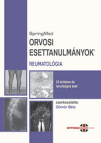 Gömör Béla (szerk.): Orvosi Esettanulmányok - Reumatológia -  (Könyv)