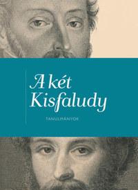 A két Kisfaludy - Tanulmányok -  (Könyv)