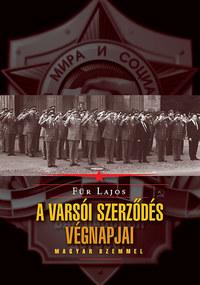 Für Lajos: A Varsói Szerződés végnapjai - magyar szemmel -  (Könyv)