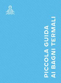 Farkas Ádám: Piccola guida ai bagni termali -  (Könyv)