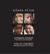 Kónya Péter: Gyermeki szemek - Portrék a nagyvilágból - Eyes of Children -  (Könyv)