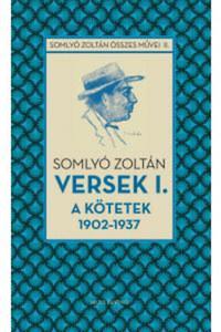 Somlyó Zoltán: Versek 1. - A kötetek 1902-1937 -  (Könyv)