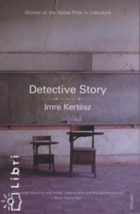 Kertész Imre: DETECTIVE STORY - PAPERBACK -  (Könyv)
