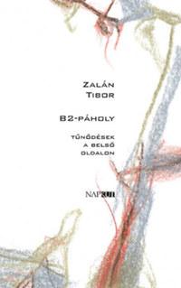 Zalán Tibor: B2-páholy - Tűnődések a belső oldalon -  (Könyv)