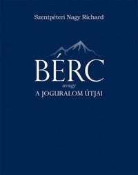 Szentpéteri Nagy Richard: Bérc - avagy a joguralom útjai -  (Könyv)