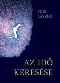 Füzi László: Az idő keresése -  (Könyv)