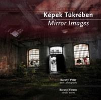 Baranyi Ferenc: Képek tükrében - Fotóalbum háttértörténetekkel és versekkel -  (Könyv)