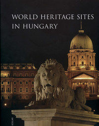 Illés Andrea: World Heritage Sites in Hungary -  (Könyv)