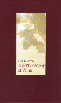 Hamvas Béla: The Philosophy of Wine -  (Könyv)