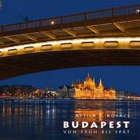 Kovács P. Attila: Budapest von Früh bis Spät -  (Könyv)
