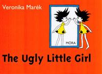 Marék Veronika: The Ugly Little Girl -  (Könyv)