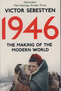 Victor Sebestyen: 1946-The Making of the Modern World -  (Könyv)