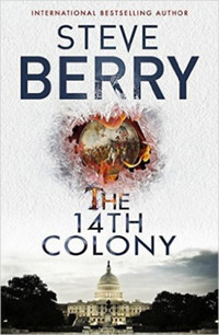 Steve Berry: The 14th colony -  (Könyv)