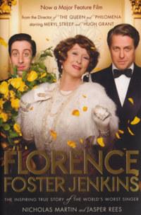 Nicholas Martin, Jasper Rees: Florence Foster Jenkins - The inspiring true story of the world's worst singer -  (Könyv)