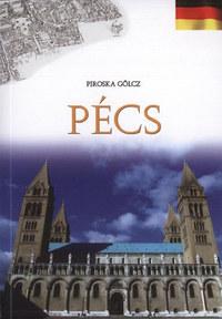 Gölcz Piroska: Pécs - Német nyelvű -  (Könyv)