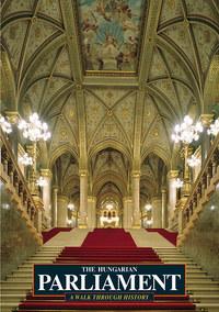 Sisa József: The Hungarian Parliament - A Walk Through History -  (Könyv)