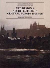 Elizabeth Plegg: Art, Design, and Architecture in Central Europe 1890-1920 - 1890-1920 -  (Könyv)