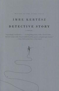 Kertész Imre: Detective Story -  (Könyv)