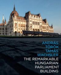 Török András, Wachsler Tamás: The remarkable hungarian Parliament building -  (Könyv)