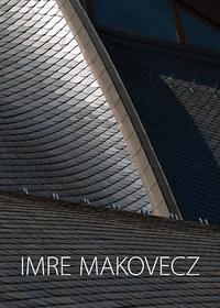Götz Eszter: Imre Makovecz (1935-2011) - The founder of the Hungarian organic architecture school -  (Könyv)