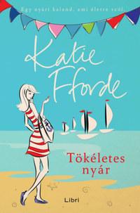 Katie Fforde: Tökéletes nyár -  (Könyv)